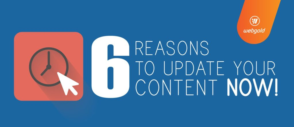 6 Reasons to update your content now!