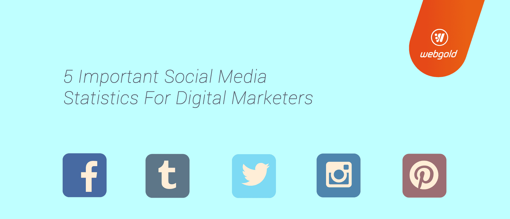 5 Important Social Media Statistics For Digital Marketers